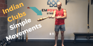 Indian Clubs: Simple Movements